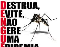 Dengue, destrua, evite, não gere uma epidemia
