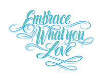 Embrace What you Love