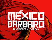México Bárbaro: Tradiciones y Leyendas