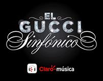 El Gucci Sinfónico - Claro Música