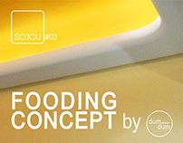 SOJOU #03 FOODING CONCEPT by dumdum design