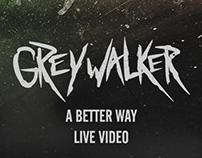 GREYWALKER - A Better Way [Live Video]