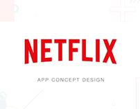 Netflix App Concept Design