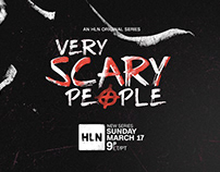 """2C Campaign for HLN's """"Very Scary People"""""""