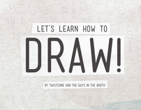 Let's Learn How To Draw!