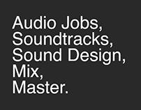 Soundtracks, Sound Design, Mix and Master