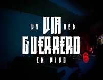 LA VIA DEL GUERRERO LIVE