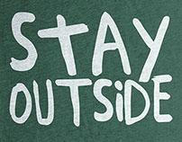 Stay Outside