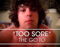 "The Go To ""Too Sore"" Official Music Video"
