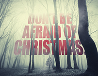 DON´T BE AFRAID OF CHRISTMAS