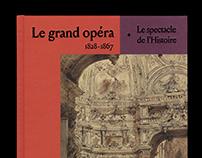Le Grand Opéra 1828-1867. Le spectacle de l'histoire