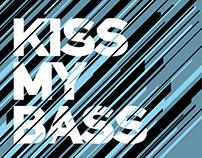 . Kiss My Bass .