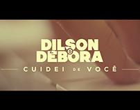 Dilson e Débora | Cuidei de Você