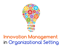 Innovation Management in Organisational Setting