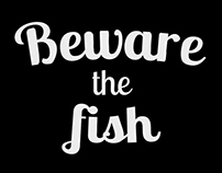 Beware the Fish