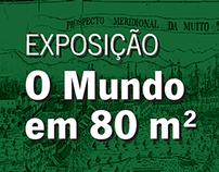 """Material Gráfico da Exposição """"O Mundo em 80 m2"""""""