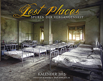Lost Places - Spuren der Vergangenheit: Kalender 2015