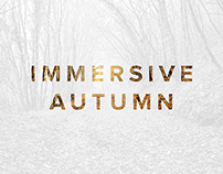 IMMERSIVE AUTUMN - First Photos