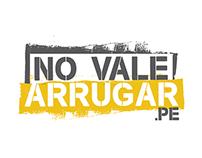 NO VALE ARRUGAR