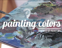 Painting Colors | The Art of Painting - Trailer