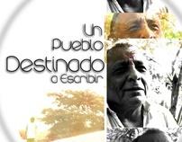 """Documental """"Un Pueblo Destinado a Escribir"""""""