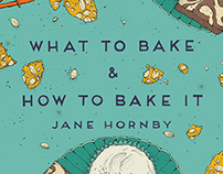 What To Bake & How To Bake It - Phaidon