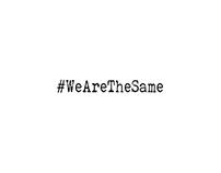 WeAreTheSame