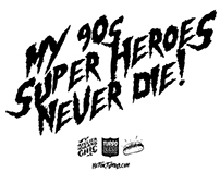 """MY 90's SUPER HEROES NEVER DIE"" VOLUME ONE"