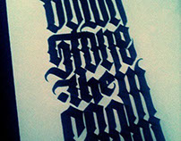 "Calligraphy  ""Down - Stone the crow"""