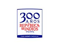 300 años. República de Indios