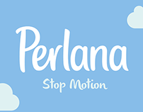 [PERLANA] Stop Motion