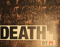 DEATH BY PI