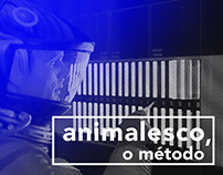 animalesco, o método
