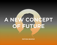 A new concept of future - Motion graphic
