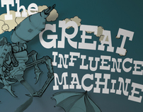 The Great Influence Machine