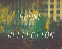 RHÔNE REFLECTION