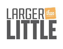 Larger Than Little
