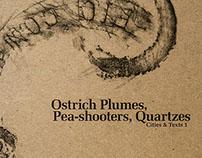 Ostrich Plumes, Pea-shooters, Quartzes   ('14)