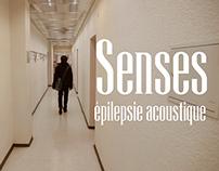 Senses - épilepsie acoustique