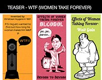 WTF - WOMEN TAKE FOREVER CAMPAIGN