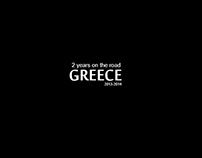 GREECE, 2 years on the road. 2013-2014.