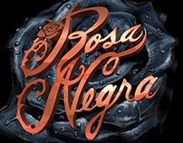 ROSA NEGRA INTRO, LOGO & POSTER ART.