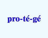 pro-té-gé