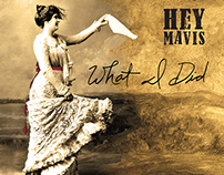 "Hey Mavis - ""What I Did"" CD digipak and poster"