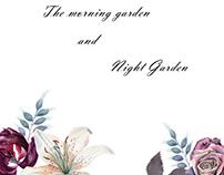 The morning garden and Night Garden