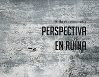 Perspectiva en Ruina (Concrete Chair) - Estudio 5