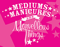 Mediums, Manicures and Marvellous Things Promo (2014)