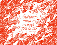 Autumn never makes you blue.