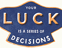 Your Luck Is A Series Of Decisions
