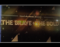 The Brave and The Bold – Growth Accelerator   Promo